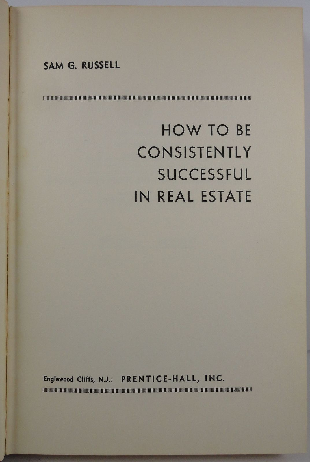 How to Be Consistently Successful in Real Estate S G Russell