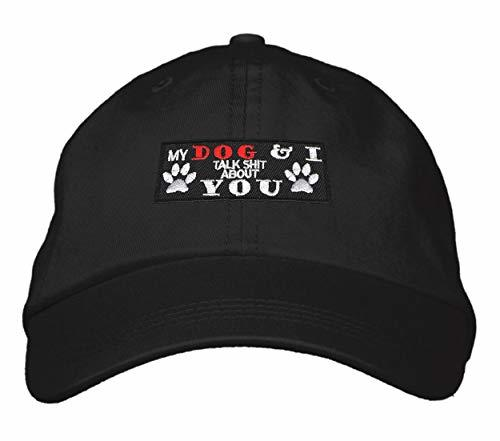 My Dog & I Talk Shit About You Hat - Funny Cap For A Dog Fan Unstructured Strapb