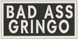 BAD ASS GRINGO Iron-on Patch Biker Emblem WHITE Border - $4.29
