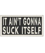 IT AIN'T GONNA SU.. ITSELF Iron-On Patch Biker Emblem White Border - $4.09