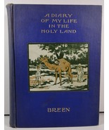A Diary of My Life in the Holy Land by A. E. Breen - $19.99