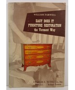 Easy Does It Furniture Restoration the Vermont Way W Farwell - $9.99