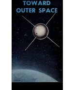 Toward Outer  Space by Franklyn Mansfield Branley (1957) Hayden Planete... - $2.99