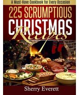 225 Scrumptious Christmas Recipes: A Must-Have Cookbook for Thanksgiving... - $8.89