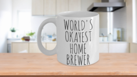 Worlds Okayest Home Brewer Mug Funny Beer Maker Guy Gift Idea Birthday D... - $14.65+