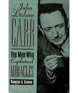 John Dickson Carr: The Man Who Explained Miracles ~ HC/DJ 1St Ed. 1995 - $24.99