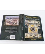 Ruskin's Venice, The Stones Revisted, First Edition 2000, History, Archi... - £20.36 GBP