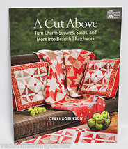 A Cut Above Quilting Book by Gerri Robinson - $24.99
