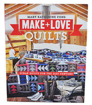 Make And Love Quilts by Mary Katherine Fons - $29.35