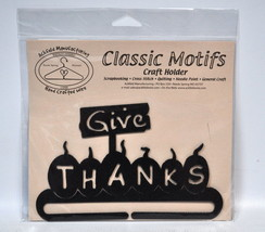 Classic Motifs Give Thanks 6 Inch Craft Holder - $13.75