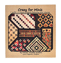 Crazy for Mini's 7 Quilts Plus 3 Bonus Projects - $20.95