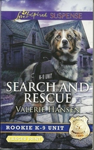Search And Rescue -Valerie Hansen (Rookie K9 Unit Bk 6)Love Inspired LP ... - $2.25