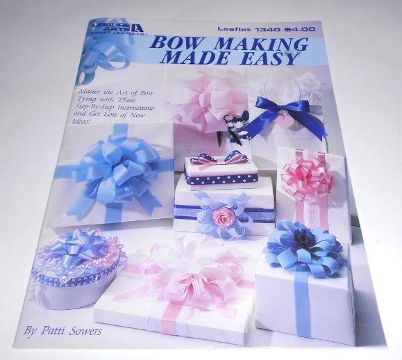 Bow Making Made Easy by Patti Sowers Leaflet 1340