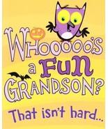 "Greeting Halloween Card Grandson ""Whooooo's a Fun Grandson? That Isn't H... - $1.50"