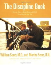 The Discipline Book: How to Have a Better-Behaved Child From Birth to Ag... - $9.89