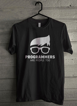 PROGRAMMERS ARE PEOPLE TOO Men's T-Shirt - Custom (1809) - $19.12+