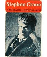 Stephen Crane: A Biography [Mar 01, 1973] Stallman, Robert Wooster - $2.00