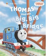 Thomas and the Big Big Bridge (Thomas & Friends) (Little Golden Book) [H... - $1.00