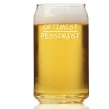 Optimist - Pessimist Can Glass - £7.45 GBP