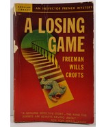 A Losing Game by Freeman Wills Crofts Popular Library 121 - $14.99