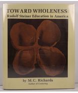 Toward Wholeness Rudolf Steiner Education Mary C. Richards - $6.99