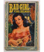 Bad Girl by Vina Delmar 1946 Avon Book Number 81 - $4.99
