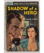 Shadow of a Hero by Allan Chase 1951 Popular Library 335 - $2.99