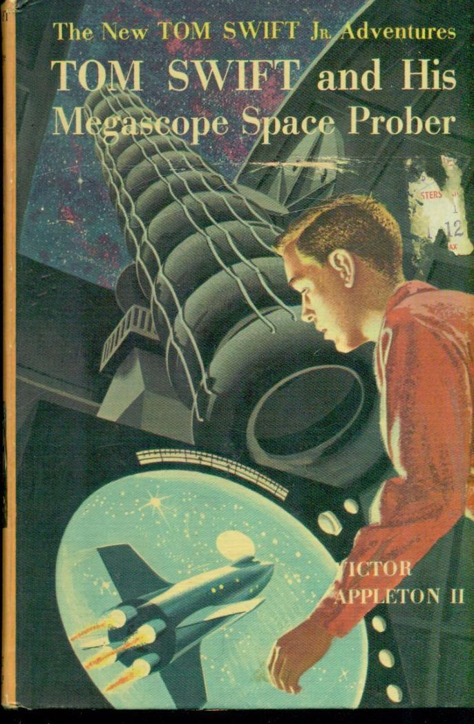 TOM SWIFT & HIS MEGASCOPE SPACE PROBER by Victor Appleton II (c) 1962 G&D HC Y