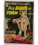 Any Shape or Form by Elizabeth Daly 1950 Bantam Book 811 - $6.99