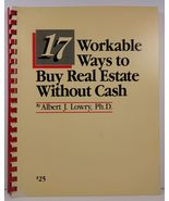 17 Workable Ways to Buy Real Estate Without Cash A. J. Lowry - $29.99