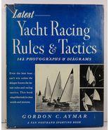 Yacht Racing Rules and Tactics by Gordon C. Aymar 1962 HC/DJ - $8.99