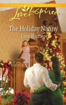 The Holiday Nanny (Love Inspired) [Nov 16, 2010] Richer, Lois - $2.00
