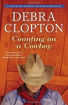 Counting on a Cowboy (A Four of Hearts Ranch Romance) [Paperback] [Aug 1... - $3.98