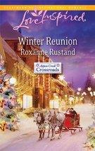 Winter Reunion (Aspen Creek Crossroads, Book 1) [Oct 19, 2010] Rustand, ... - $2.00