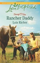 Rancher Daddy (Family Ties (Love Inspired)) [Mass Market Paperback] [Jul... - $2.00