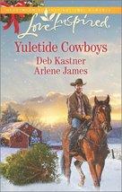 Yuletide Cowboys: The Cowboy's Yuletide Reunion\The Cowboy's Christmas G... - $2.00