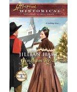 Gingham Bride (Love Inspired Historical) [Nov 10, 2009] Hart, Jillian - $2.00