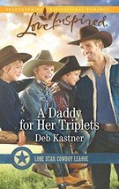 A Daddy for Her Triplets (Lone Star Cowboy League) [Mass Market Paperbac... - $3.98