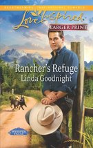 Rancher's Refuge (Love Inspired Large Print) [Dec 18, 2012] Goodnight, L... - $2.00