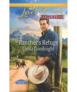 Rancher's Refuge (Love Inspired Large Print) [Dec 18, 2012] Goodnight, L... - $2.00