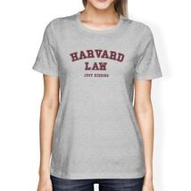 Harvard Law Just Kidding Women's Gray T-Shirt - $14.99+