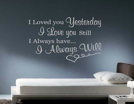 I Loved You Yesterday Wall Quote Vinyl Sticker Decal  - $19.99+