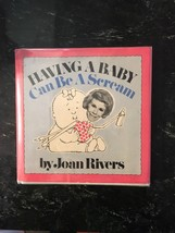 Having A Baby Can Be A Scream by Joan Rivers. INSCRIBED to a friend. - $46.15