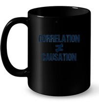 An item in the Home & Garden category: Correlation Does Not Equal Causation Ceramic Mug