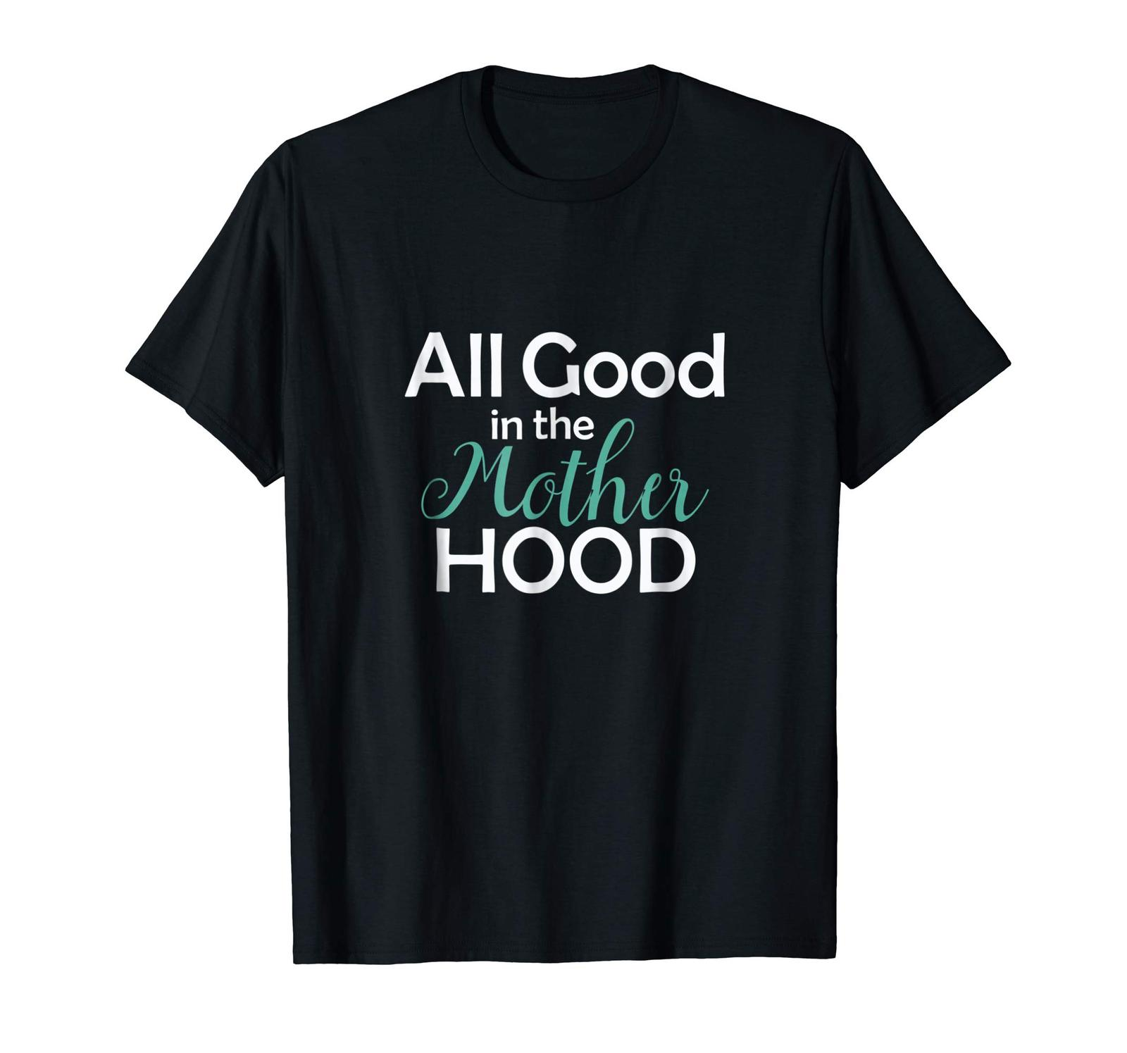 Brother Shirts - All Good in the Mother Hood Motherhood T-Shirt for Mom Men