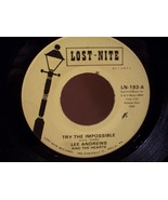 TRY THE IMPOSSIBLE by LEE ANDREWS and THE HEARTS 45RPM NEAR MINT RECORD - $3.99