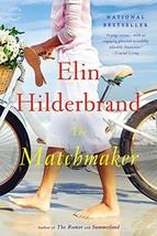 The Matchmaker: A Novel [Paperback] Hilderbrand, Elin - $11.87
