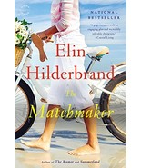 The Matchmaker: A Novel [Paperback] Hilderbrand, Elin - $11.87