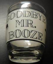 Goodbye Mr Booze Shot Glass Barrel Shape White Black Wrap Anchor Hocking - $6.99