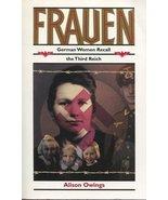 Frauen: German Women Recall the Third Reich [Hardcover] Alison Owings - $27.72